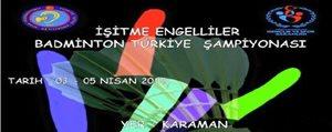 Isitme Engelliler Badminton Türkiye Sampiyonasi Karaman'da Yapilacak