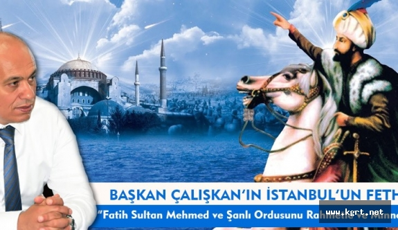 Belediye Başkanı Ertuğrul Çalışkan'ın İstanbul'un Fethi Mesajı