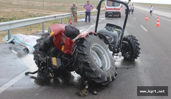 Karaman'da Çekici Traktöre Çarptı: 1 Ölü