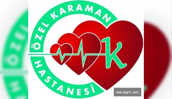 Özel Karaman Hastanesi'nde Ramazan Ayında Katkı Payı Yok