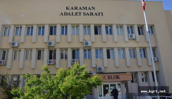 Karaman'da FETÖ/PDY Operasyonunda Gözaltındaki 10 Kişi Adliyeye Sevk Edildi