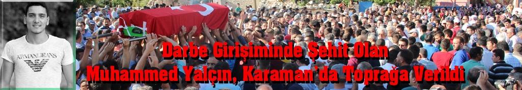 Darbe Girişiminde Şehit Olan Muhammed Yalçın, Karaman'da Toprağa Verildi