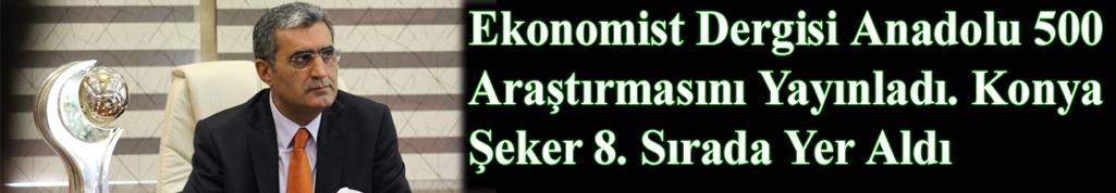Ekonomist Dergisi Anadolu 500 Araştırmasını Yayınladı. Konya Şeker 8. Sırada Yer Aldı