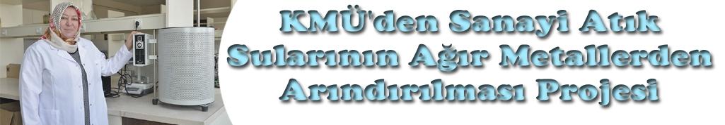 KMÜ'den Sanayi Atık Sularının Ağır Metallerden Arındırılması Projesi