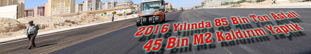 2016 Yılı'nda 85 Bin Ton Asfalt 45 Bin M2 Kaldırım Yaptık