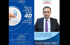"""Dr. Arslan """"Prostat Kanserinden Utanma Zaman Çalar"""""""