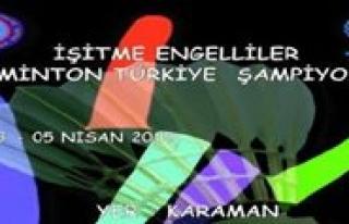 Isitme Engelliler Badminton Türkiye Sampiyonasi Karaman'da...