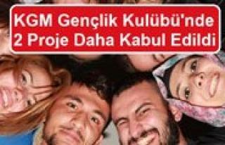 KGM Gençlik Kulübü'nde 2 Proje Daha Kabul Edildi...