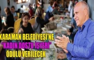 """Karaman Belediyesi'ne """"Kadın Dostu İş Yeri""""..."""