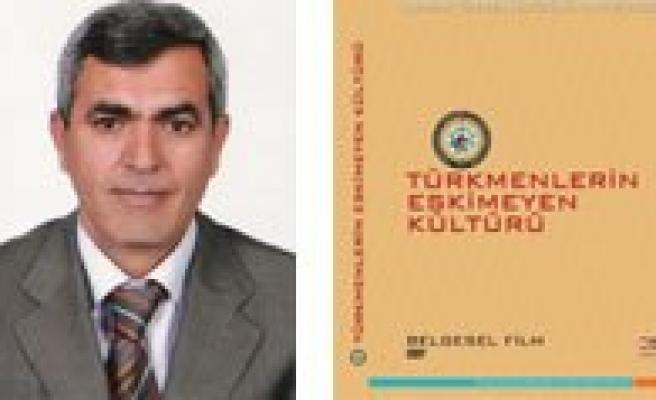 """""""Türkmenlerin Eskimeyen Kültürü"""" Konulu Belgesel Tanitilacak"""