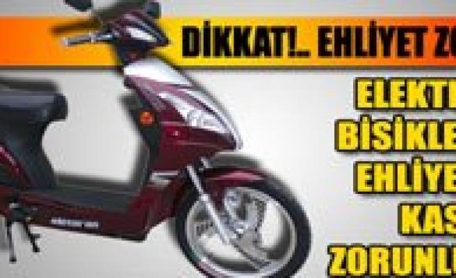 Elektrikli Bisikleti Ehliyetsiz Kullananlar Mahkemeye Sevk Edilecek