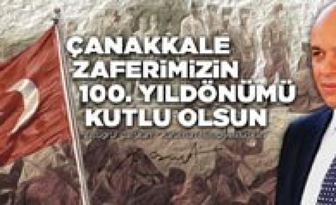 """Çaliskan: """"Çanakkale Zaferi Türk Milletinin Kahramanlik Destanidir"""""""