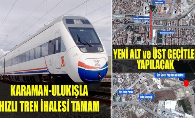 Karaman-Ulukışla Hızlı Tren İhalesi Tamam