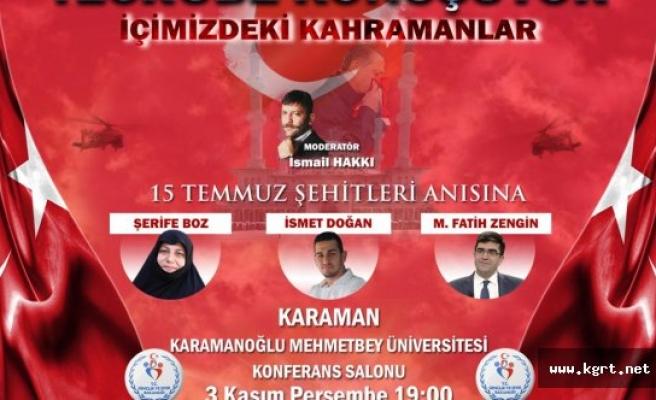 15 Temmuz Kahramanları Karaman'da Konuşacak!