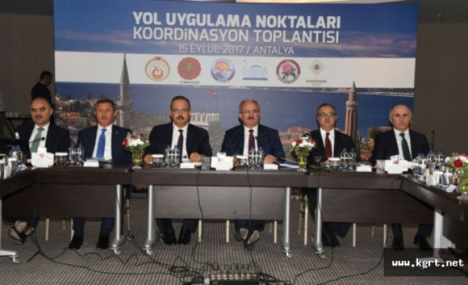 Antalya'da 6 İlin Yol Uygulama Noktaları Koordinasyon Toplantısı Gerçekleştirildi