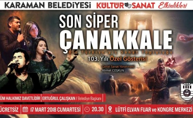 """""""Son Siper Çanakkale"""" Tiyatro Oyunu Cumartesi Sahne Alacak"""
