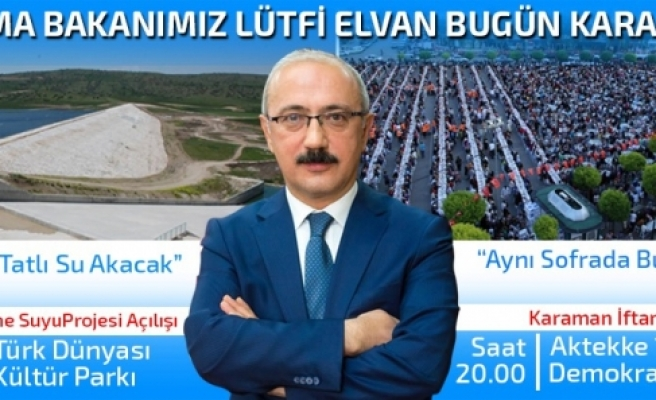 Kalkınma Bakanı Lütfi Elvan Bugün Karaman'da Olacak
