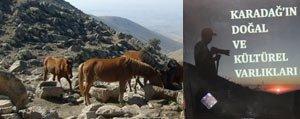 Karadag'in Dogal Ve Kültürel Varliklari Bir Kitapta Toplandi