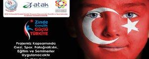 Zinde Gençlik Güçlü Türkiye Projesi Kabul Gördü