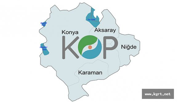 Bölge Kalkınma İdarelerinin Görev Süreleri Uzatıldı. KOP'un Sorumluluk Alanına İki İl Daha Eklendi