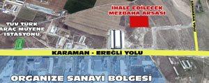 Karaman Belediyesi Mezbaha Arsasi Satacak