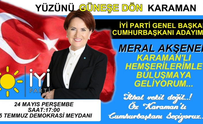 İYİ Parti Genel Başkanı Akşener İlimize Geliyor