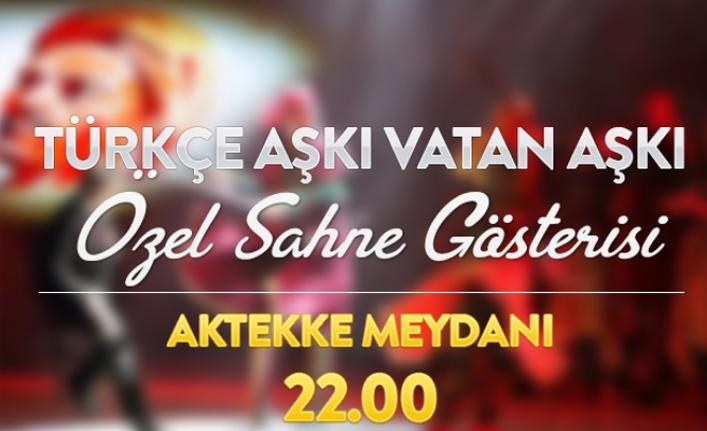 Türkçe Aşkı Vatan Aşkı Özel Sahne Gösterisine Herkez Davetli