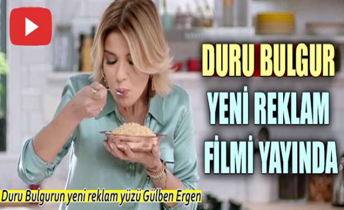 Duru Bulgur Yeni Reklam Filmi Yayında