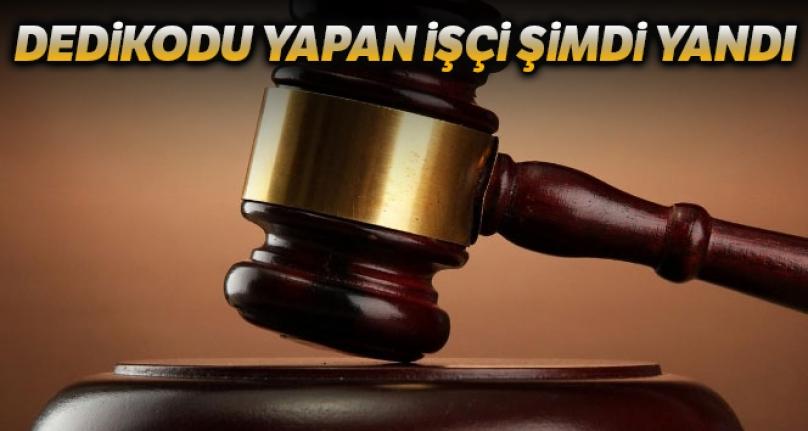 Yargıtay'dan Çalışanlar İçin Dedikodu Kararı