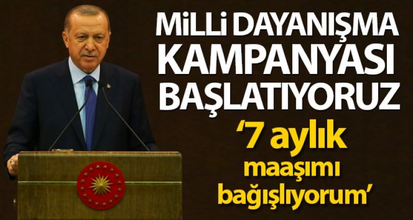 Cumhurbaşkanı Erdoğan: `Milli Dayanışma Kampanyası başlatıyoruz`