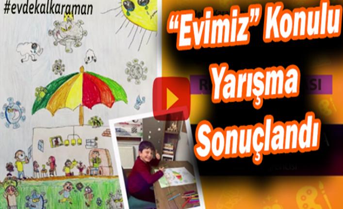 """Karaman'da Düzenlenen """"Evimiz"""" Konulu Yarışma Sonuçlandı"""