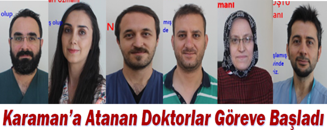 Karaman'a Atanan Doktorlar Göreve Başladı