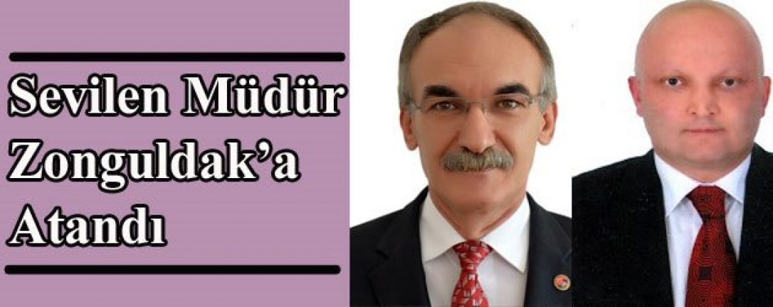 Sevilen Müdür Zonguldak'a Atandı