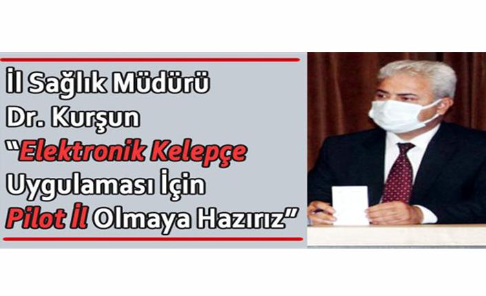 """İl Sağlık Müdürü Dr. Kurşun'dan """"Elektronik Kelepçe"""" Açıklaması"""