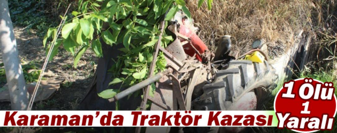 Karaman'da Traktör Kazası: 1 Ölü, 1 Yaralı