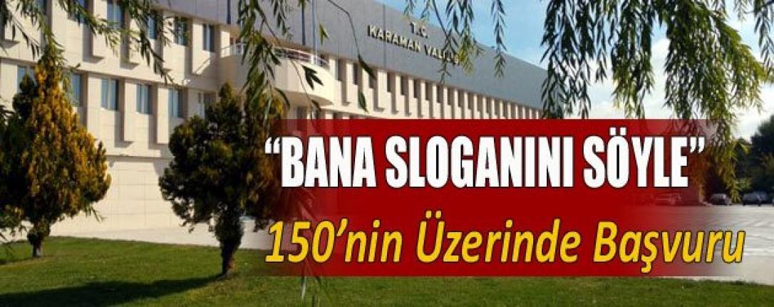 """""""BANA SLOGANINI SÖYLE"""" 150'nin Üzerinde Başvuru"""