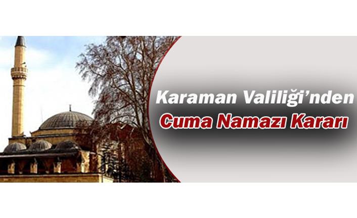 Karaman'da Cuma Namazı Kılınacak Mı? Karaman Valiliği O Soruya Açıklık Getirdi