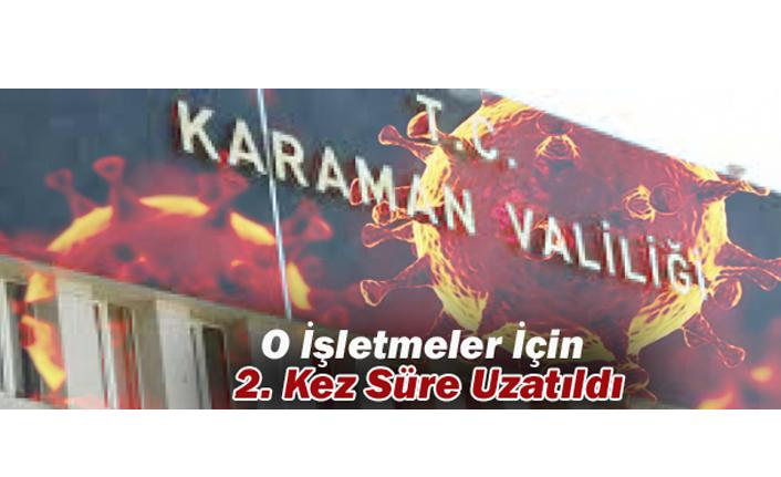 Karaman'da O İşletmeler İçin 2. Kez Süre Uzatıldı