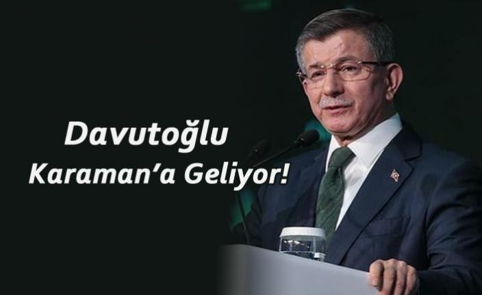 Genel Başkan Ahmet Davutoğlu Karaman'a Geliyor