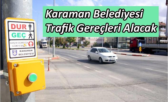Karaman Belediyesi Trafik Gereçleri Alacak