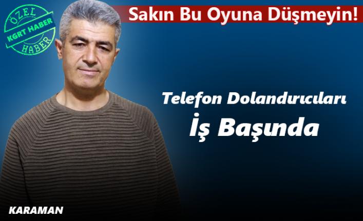 Karaman'da Telefon Dolandırıcıları İş Başında