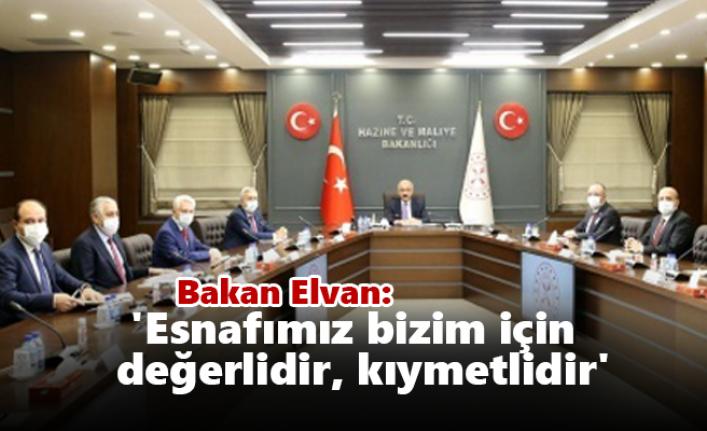 Bakan Elvan: 'Esnafımız bizim için değerlidir, kıymetlidir'