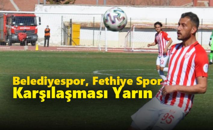 Belediyespor Fethiye Spor Karşılaşması Yarın