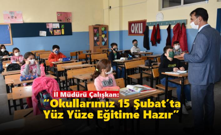 """İl Müdürü Çalışkan: """"Okullarımız 15 Şubat'ta Yüz Yüze Eğitime Hazır"""""""