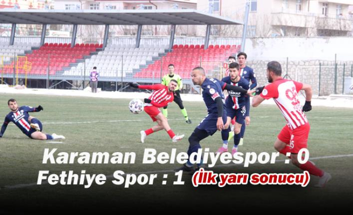 Karaman Belediyespor : 0 – Fethiye Spor : 1 (İlk yarı sonucu)