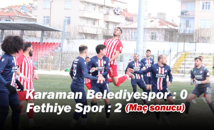 Karaman Belediyespor : 0 – Fethiye Spor : 2 (Maç sonucu)