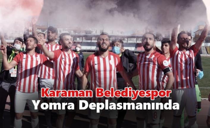 Karaman Belediyespor Yomra Deplasmanında Puan Arayacak