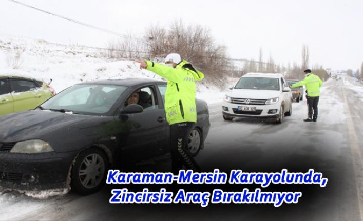 Karaman-Mersin Karayolunda, Zincirsiz Araç Bırakılmıyor