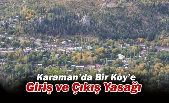 Karaman'da Bir Köy'e Giriş ve Çıkış Yasağı