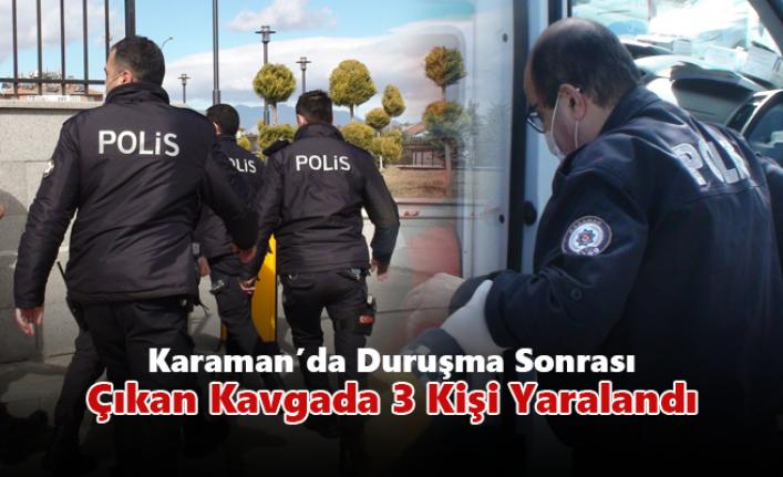 Karaman'da Duruşma Sonrası Çıkan Kavgada 3 Kişi Yaralandı